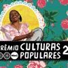 Inscrições para o Prêmio Culturas Populares são prorrogadas