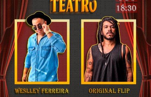 Weslley Ferreira e Original Flip são atrações desta sexta sexta (22) no projeto Live no Teatro